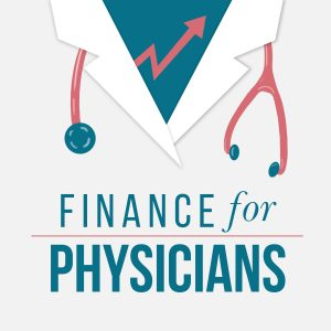 Finance For Physicians Podcast