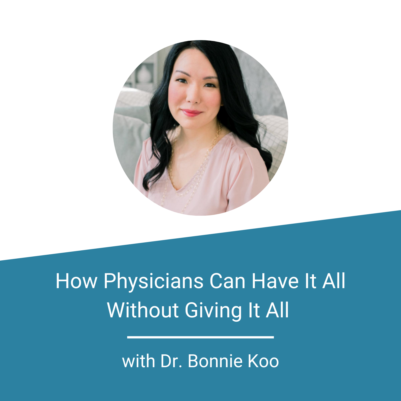 FEATURE IMAGE_Dr. Bonnie Koo_Finance for Physicians