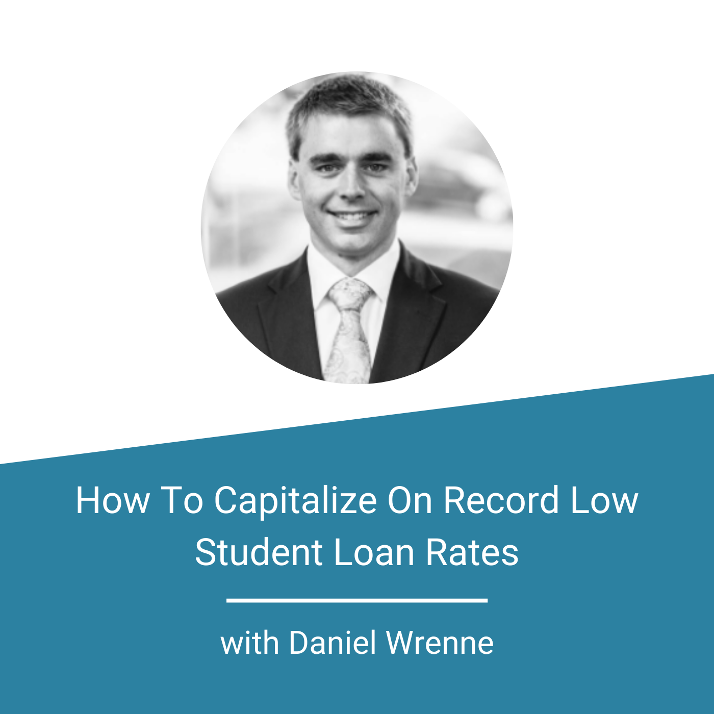 Featured Image - How To Capitalize On Record Low Student Loan Rates