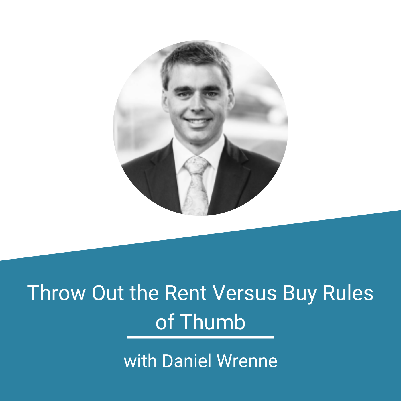 Featured Image - Throw Out the Rent Versus Buy Rules of Thumb