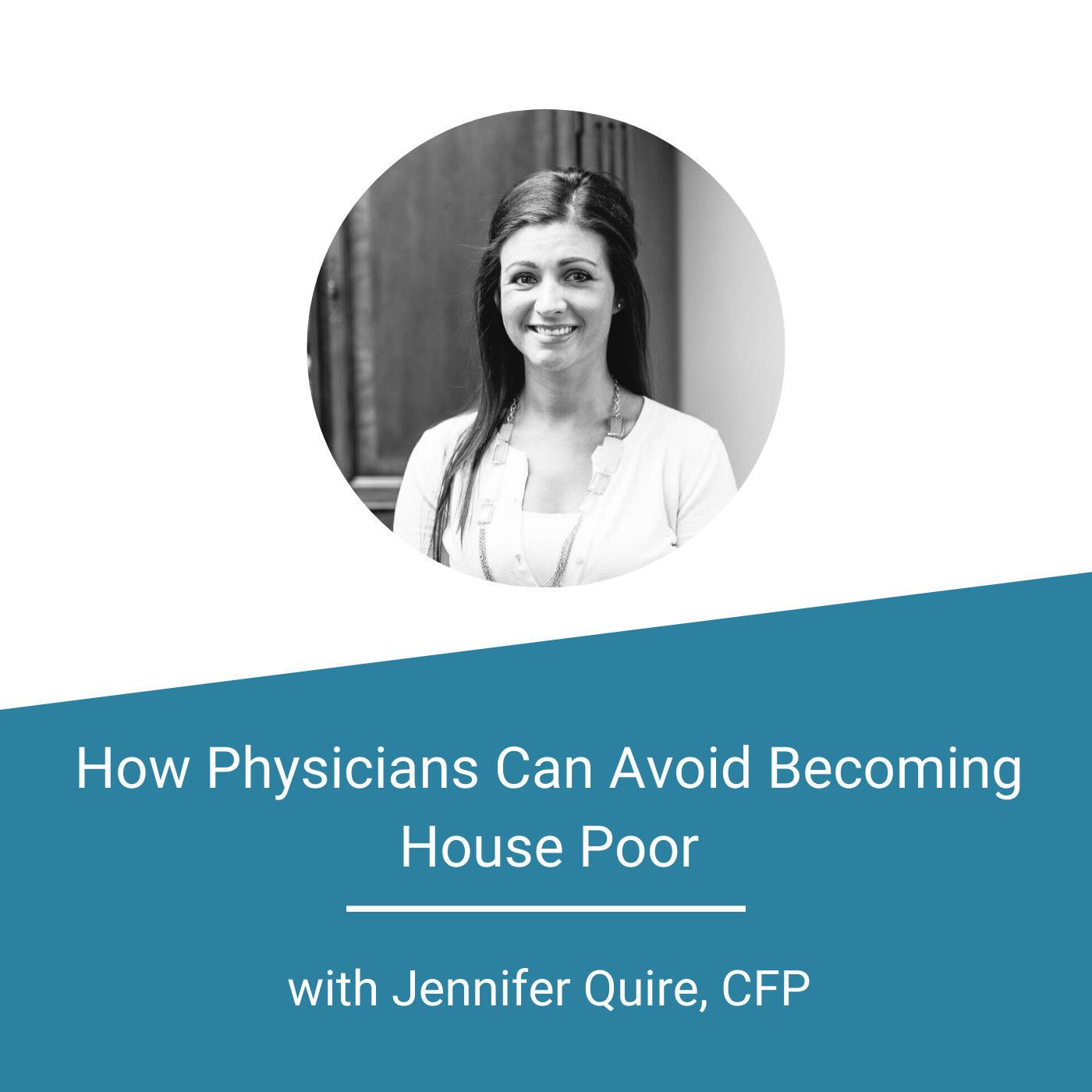 Featured Image - How Physicians Can Avoid Becoming House Poor